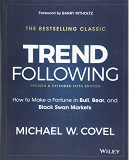 Trend Following: How to Make a Fortune in Bull, Bear, and Black Swan