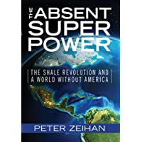 The Absent Superpower: The Shale Revolution and a World Without America