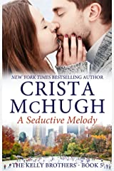A Seductive Melody (The Kelly Brothers Book 5) Kindle Edition