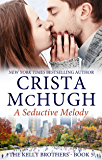 A Seductive Melody (The Kelly Brothers Book 5)