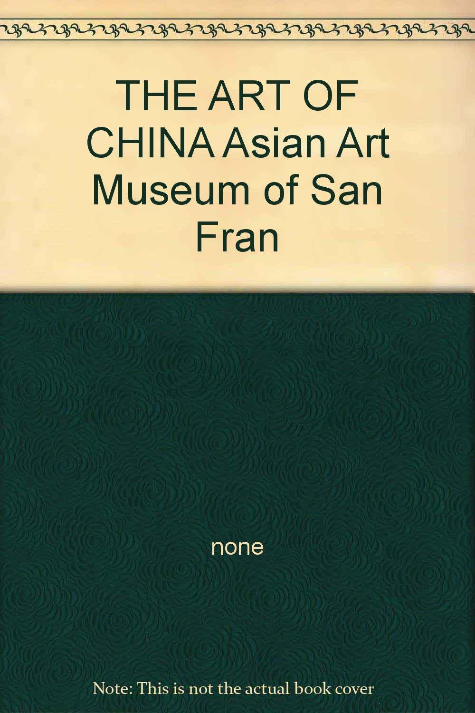 Download THE ART OF CHINA Asian Art Museum of San Fran pdf
