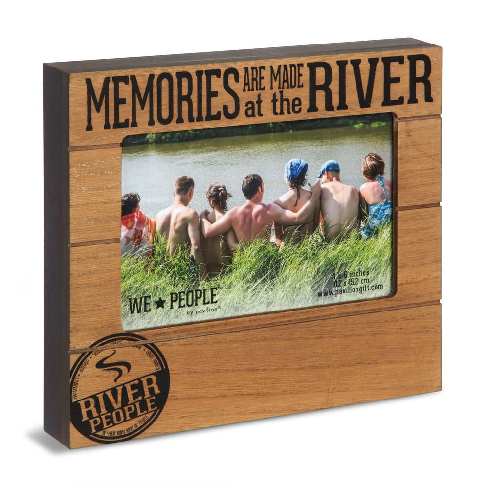Pavilion Gift Company We People-Memories are Made at The River 4x6 Picture Frame