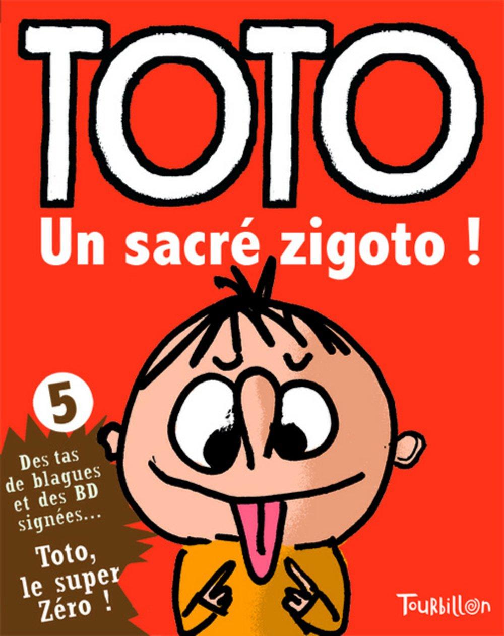 Toto, le super zéro !, Tome 5 : Un sacré zigoto ! (Anglais) Album – 2 juillet 2009 Serge Bloch Franck Girard Tourbillon 2848014660