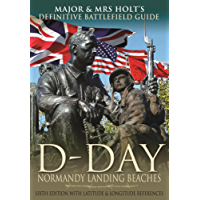 Major & Mrs Holt's Definitive Battlefield Guide to the D-Day Normandy Landing Beaches: Sixth Edition with Latitude and Longitude References (Major and Mrs Holt's Battlefield Guides)