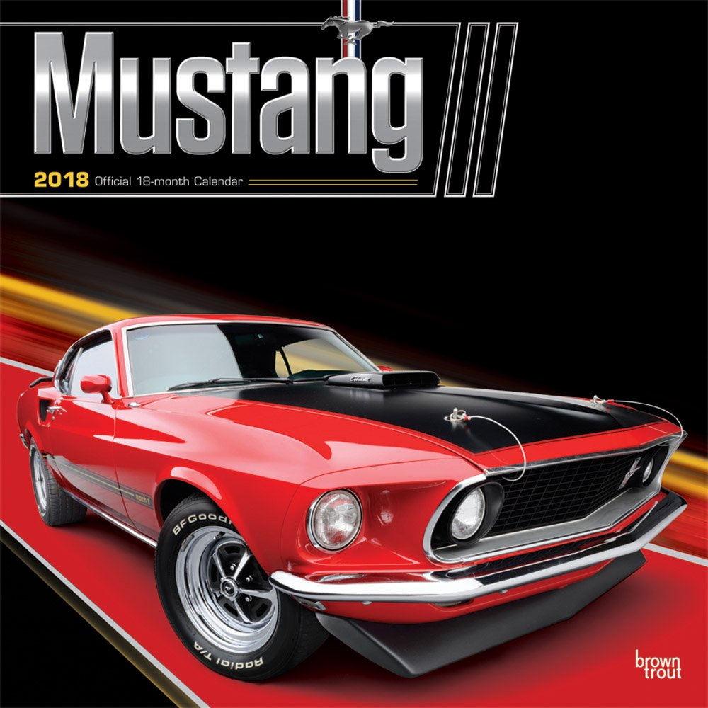 Mustang 2018 12 x 12 Inch Monthly Square Wall Calendar with Foil Stamped Cover, Ford Motor Muscle Car (Multilingual Edition) by BrownTrout Publishers