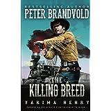 The Killing Breed: A Western Fiction Classic (Yakima Henry)