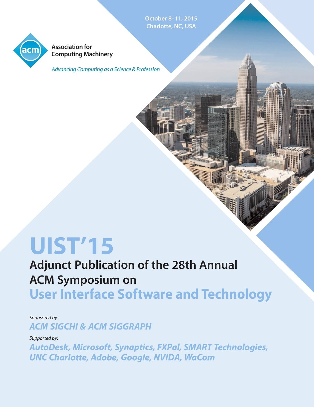 UIST 15 Adjunct to 28th ACM User Interface Software and Technology Symposium PDF