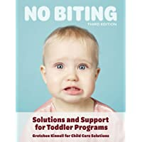 No Biting, Third Edition: Solutions and Support for Toddler Programs