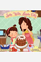 Silly Willy Apple Cake (Bella and Mia Adventure Series) Paperback
