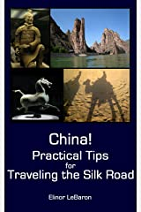 China! Practical Tips for Traveling the Silk Road (Practical Travel Tips) Kindle Edition