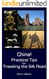 China! Practical Tips for Traveling the Silk Road (Practical Travel Tips)