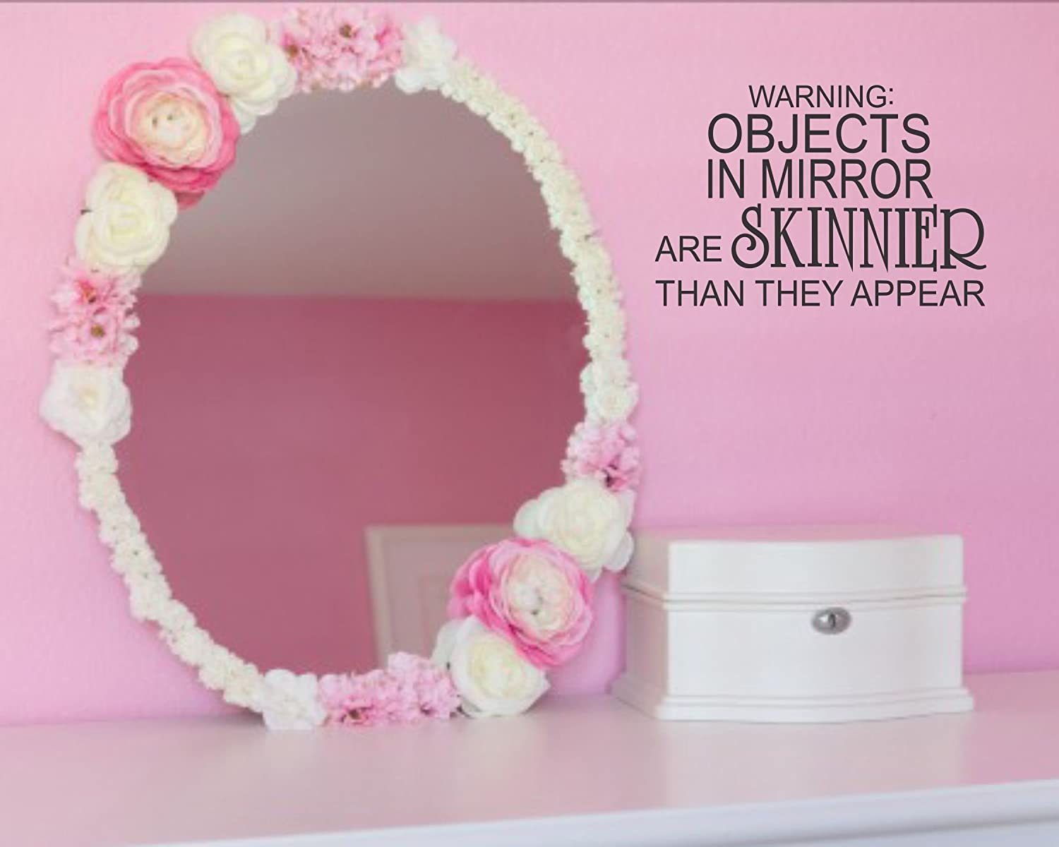Humorous Warning: Objects in Mirror Are Skinnier Than They Appear Wall Vinyl Decal Sign 7 X 5 Inches Looks Like Etched Glass Great Bathroom Mirror and only you will know its not Etched Glass.