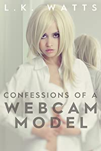 Confessions of a Webcam Model