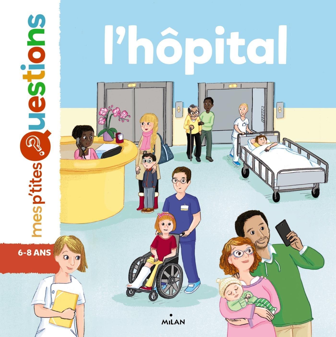 L'hôpital Broché – 17 mai 2017 Pascale Hédelin Caroline Modeste L' hôpital Editions Milan