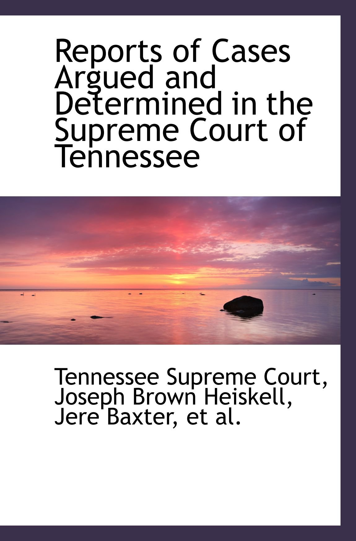 Read Online Reports of Cases Argued and Determined in the Supreme Court of Tennessee pdf epub