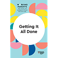 Getting It All Done (HBR Working Parents Series) (English Edition)