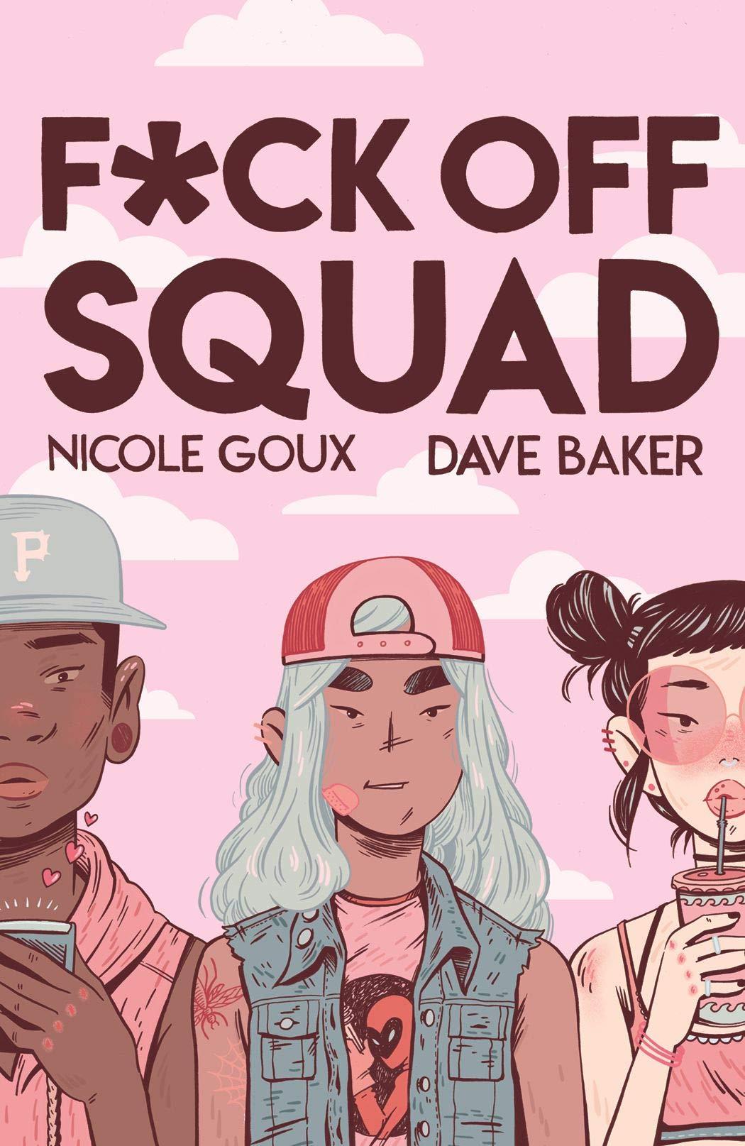 F*ck Off Squad: Nicole Goux, Dave Baker: 9781945509261