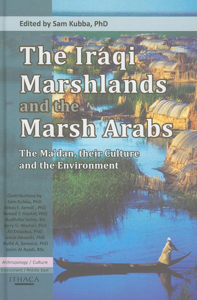 Read Online The Iraqi Marshlands and the Marsh Arabs: The Ma'dan, Their Culture and the Environment pdf epub