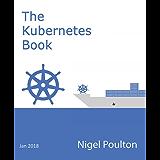 The Kubernetes Book: Version 2.2 - January 2018 (English Edition)