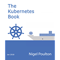 The Kubernetes Book: Version 2.2 - January 2018 (English Edition)