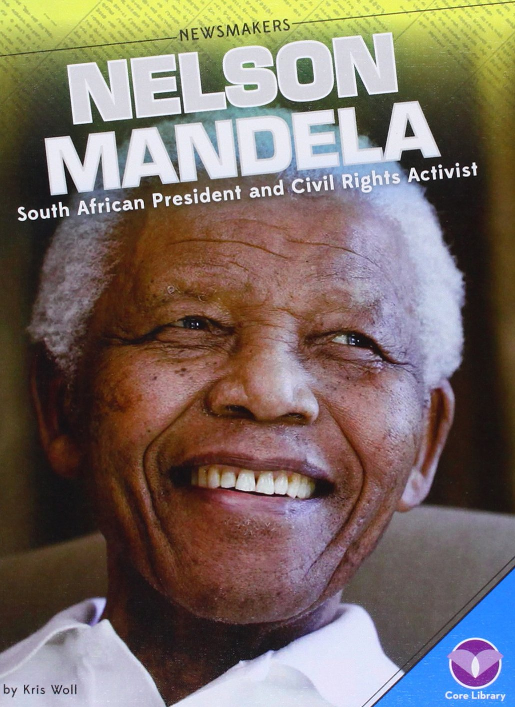 Nelson Mandela: South African President and Civil Rights Activist (Newsmakers)