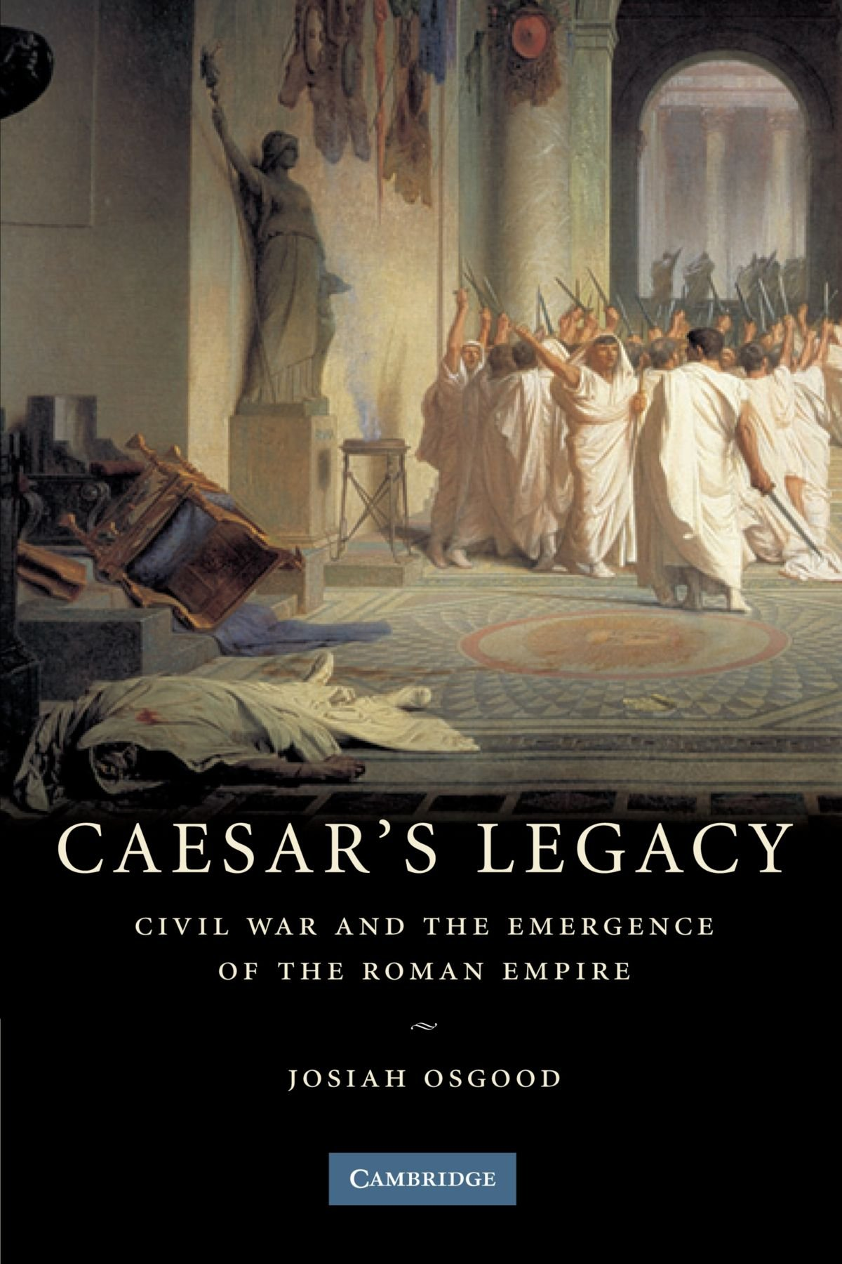 Download Caesar's Legacy: Civil War and the Emergence of the Roman Empire ebook
