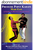Pressure Point Karate Made Easy: A Guide to the Dillman Pressure Point Method for Beginners and Younger Martial Artists (English Edition)