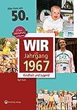 Wir vom Jahrgang 1967 - Kindheit und Jugend (Jahrgangsbände): 50. Geburtstag