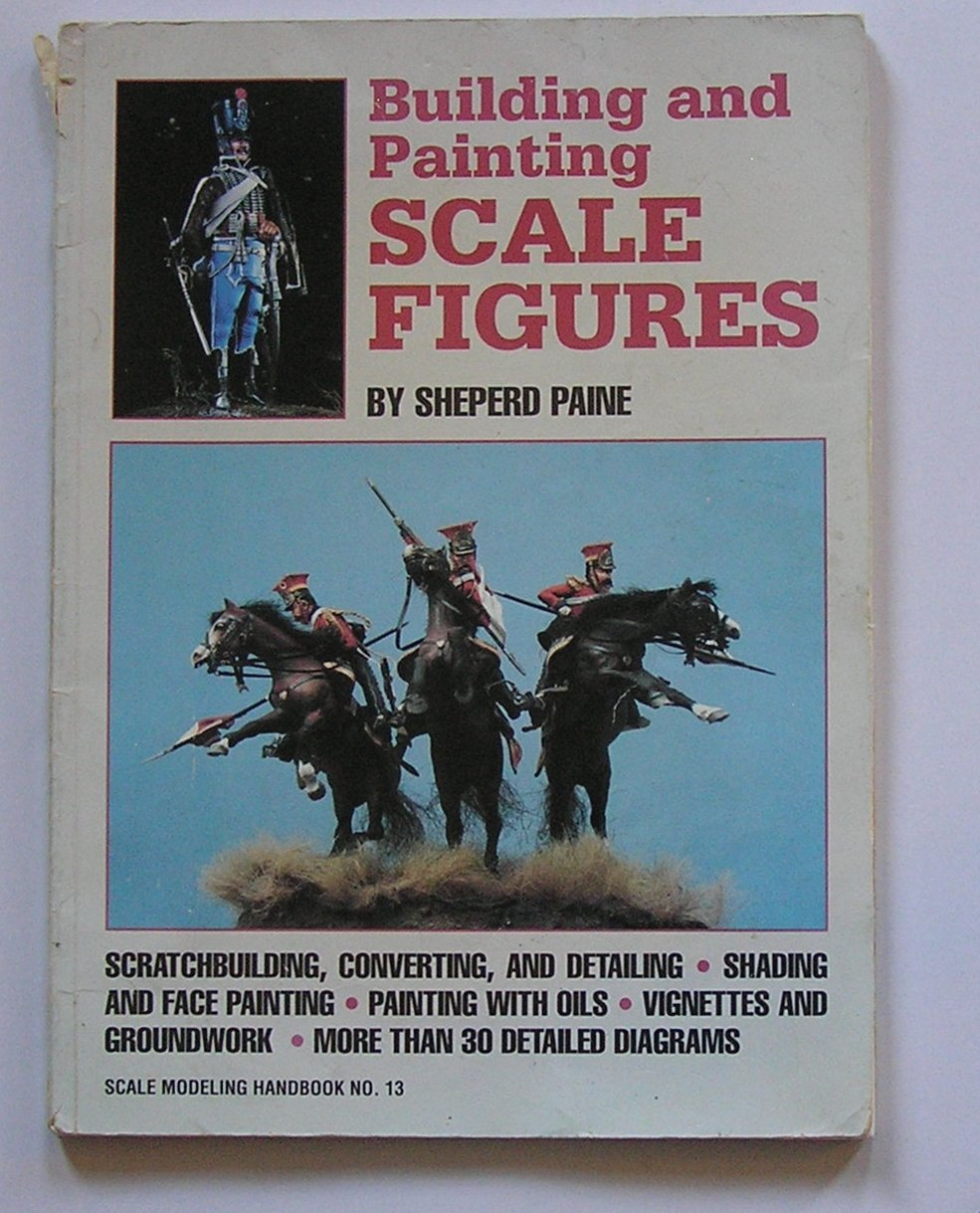 Building and Painting Scale Figures por Sheperd Paine