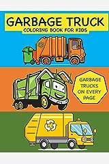 Garbage Truck Coloring Book for Kids Garbage Trucks on Every Page: Coloring Book for Toddlers, Preschool, Kindergarten (Toddler Coloring Books) Paperback