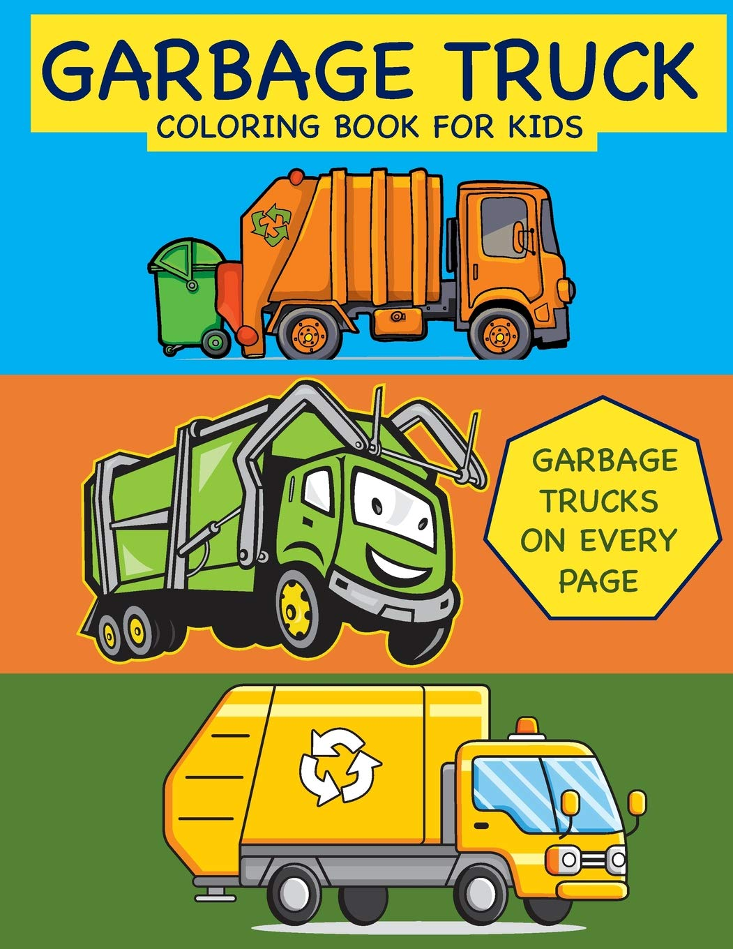 Garbage Truck Coloring Book For Kids Garbage Trucks On Every Page Coloring Book For Toddlers Preschool Kindergarten Books Busy Hands 9781093121599 Books Amazon Ca