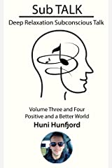Sub TALK: Deep Relaxation Subconscious Talk - Volume Three and Four - Positive and a Beautiful World Kindle Edition