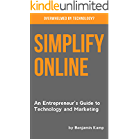 Simplify Online: An Entrepreneur's Guide to Technology and Marketing