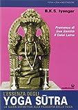L'essenza degli yoga sutra. La guida definitiva alla filosofia dello yoga