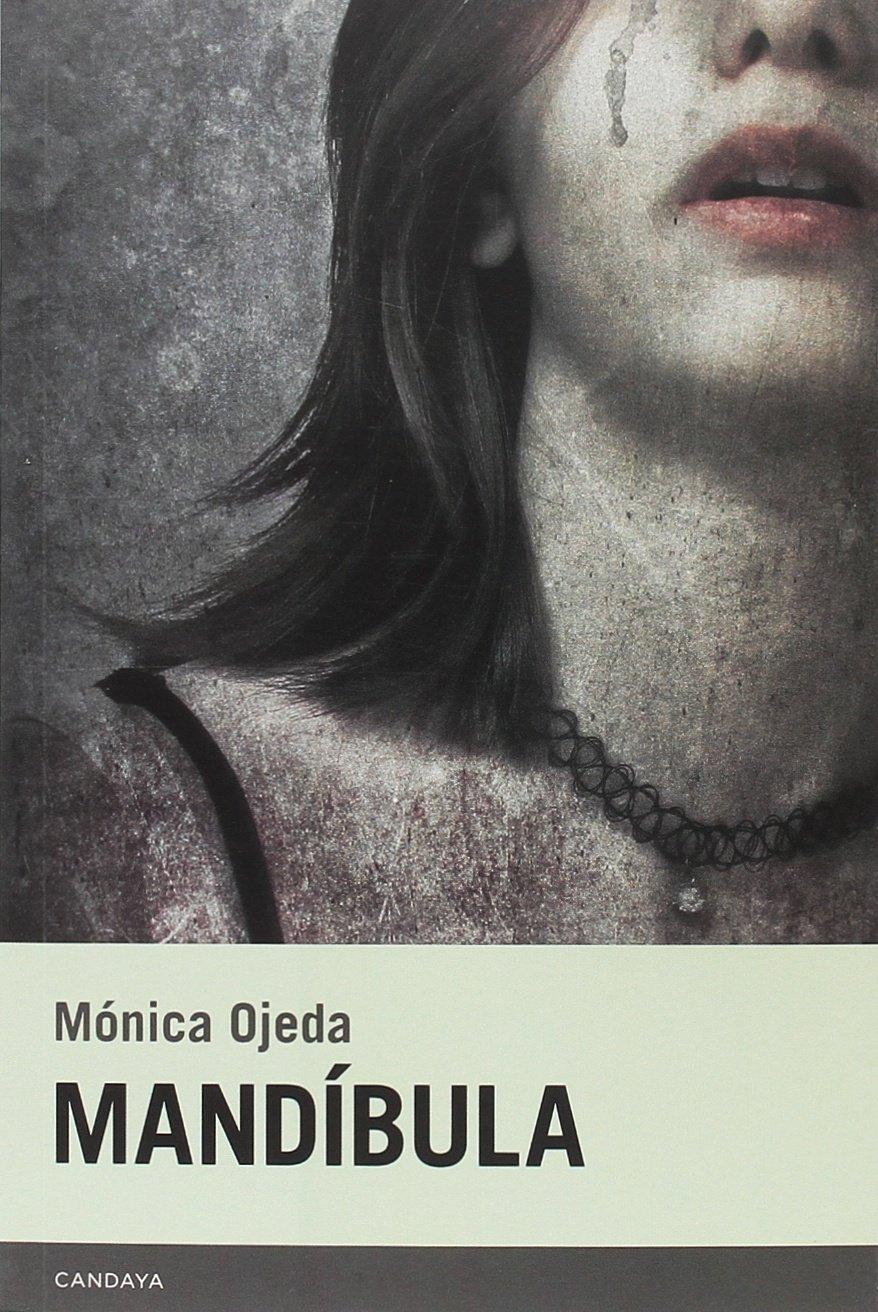 Mandíbula (Candaya Narrativa): Amazon.es: Monica Ojeda Franco, Monica Ojeda  Franco: Libros