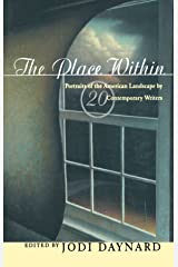 The Place Within: Portraits of the American Landscape by 20 Contemporary Writers Hardcover