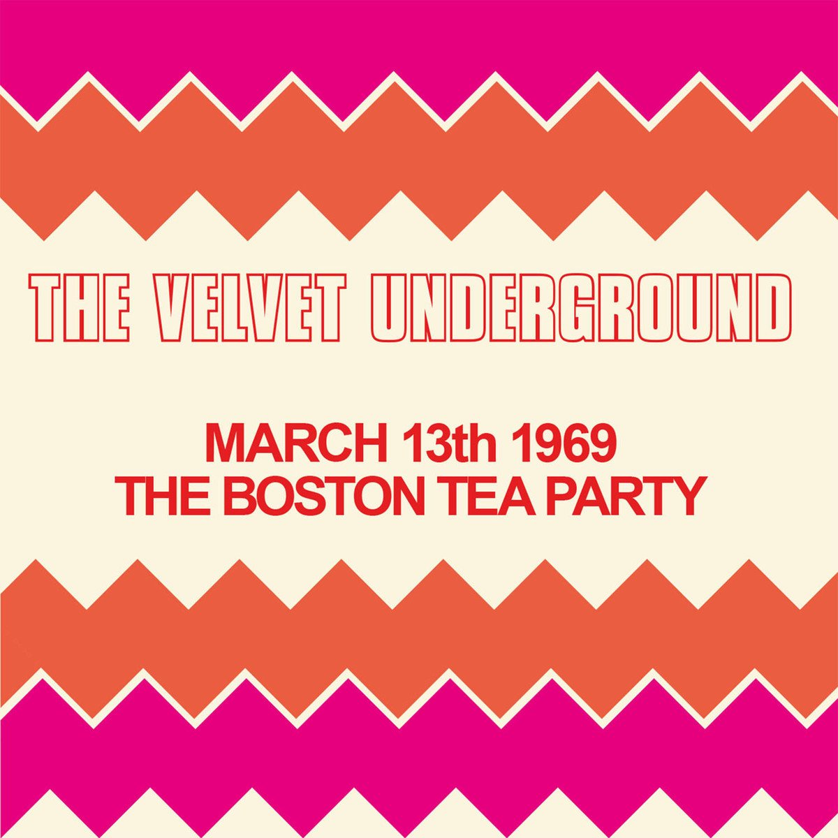 ヴェルヴェット・アンダーグラウンド / March 13th 1969 The Boston Tea Party