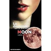 La decisión de la señorita Moon. Tercera Parte. (Spanish Edition) Jan 30, 2017