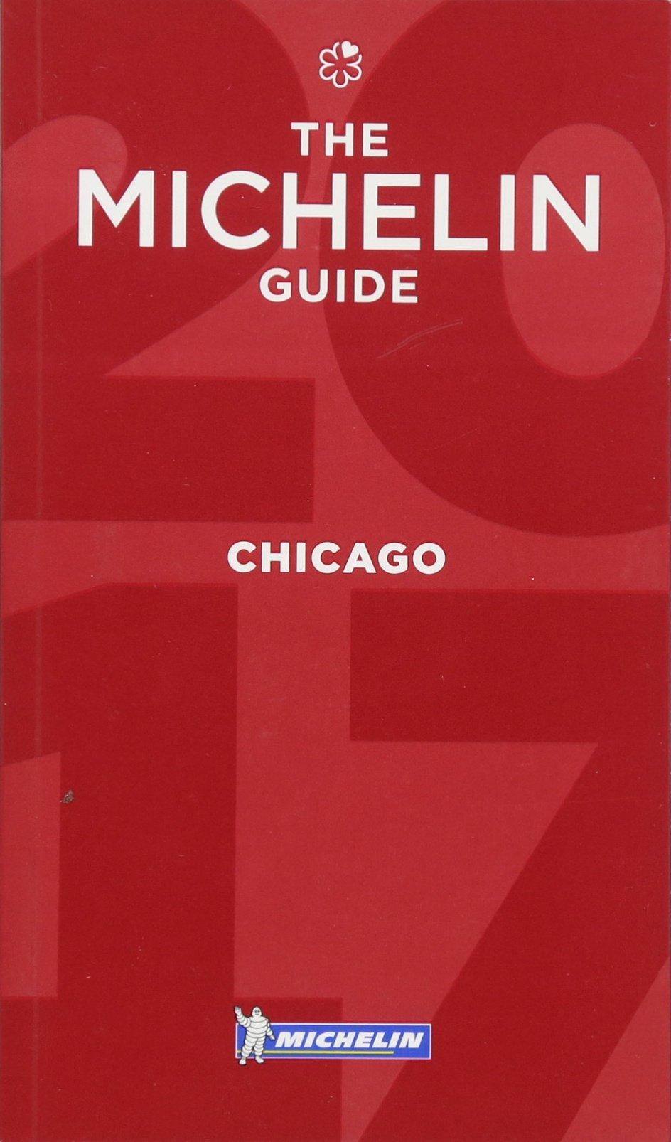 Download MICHELIN Guide Chicago 2017: Restaurants (Michelin Guide/Michelin) pdf