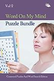 Word On My Mind Puzzle Bundle Vol 2: Crossword Puzzles And Word Search Edition (Crossword Puzzles Series)