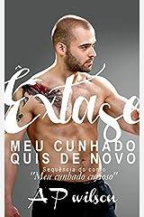 Meu Cunhado Quis de Novo [Conto Erótico] (A P Wilson) eBook Kindle