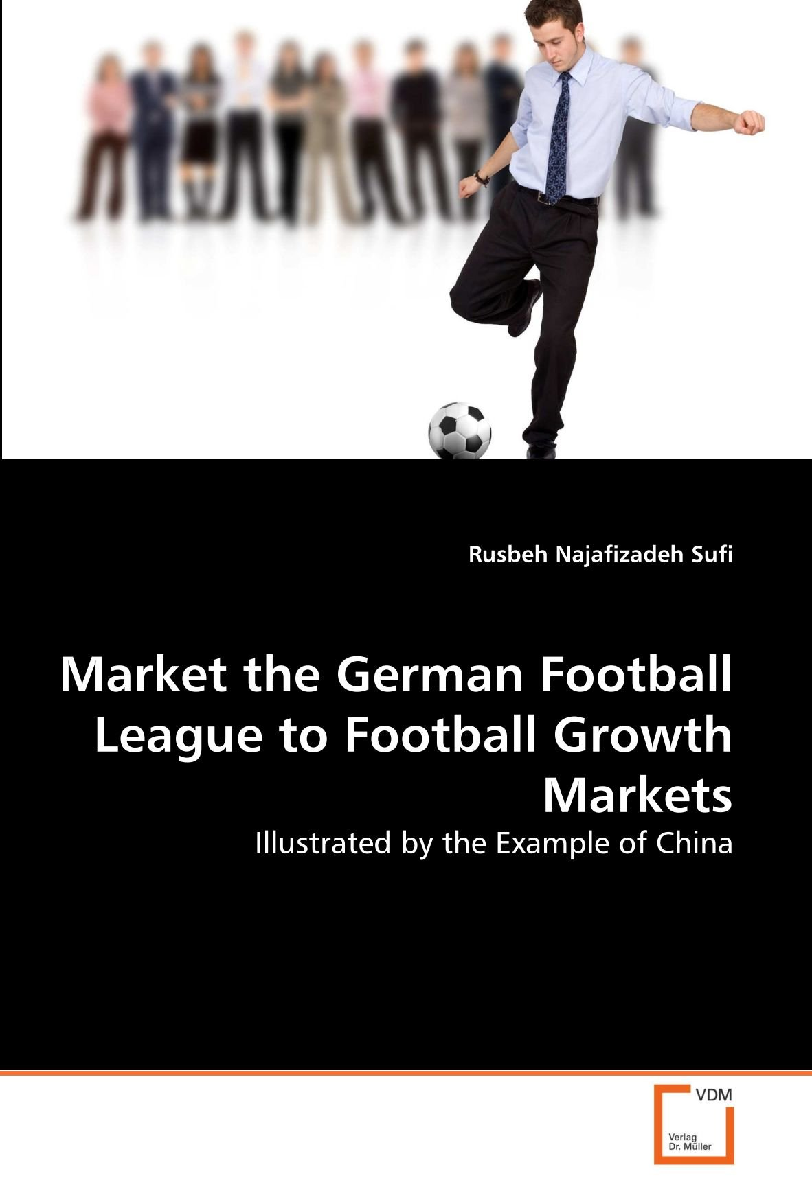 Market the German Football League to Football Growth Markets: Illustrated by the Example of China pdf epub