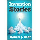 Invention Stories: Tales from the Inventor