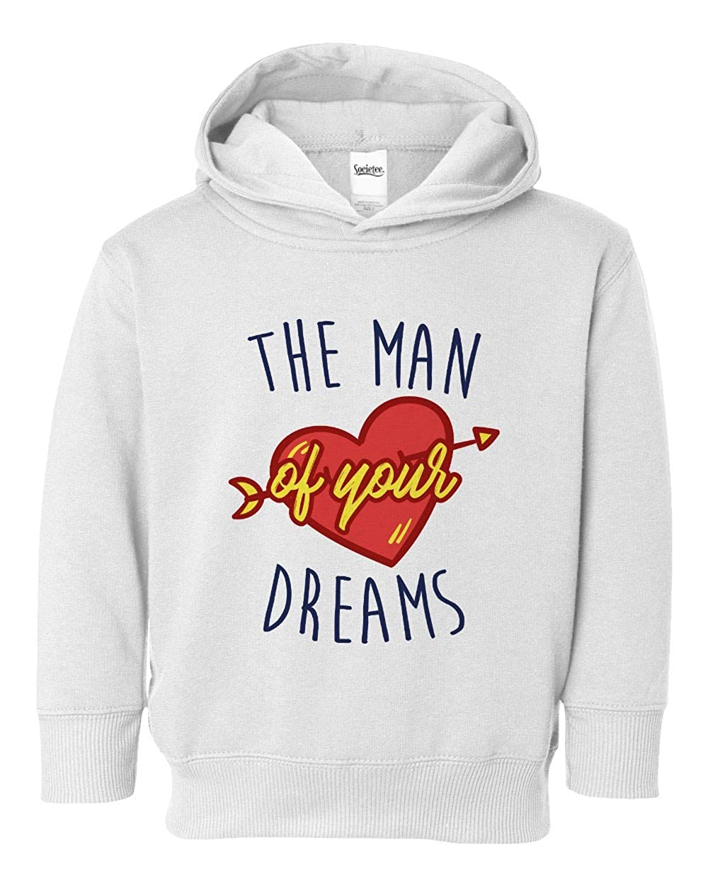 Societee The Man of Your Dreams Girls Boys Toddler Hooded Sweatshirt