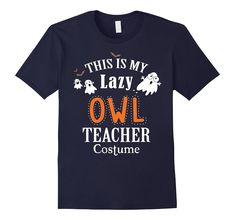 This Is My Lazy Owl Teacher Costume Halloween Shirt-FL