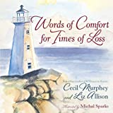 Words of Comfort for Times of Loss: Help and Hope