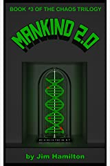 Mankind 2.0 (The Chaos Trilogy Book 3) Kindle Edition