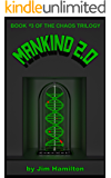 Mankind 2.0 (The Chaos Trilogy Book 3)
