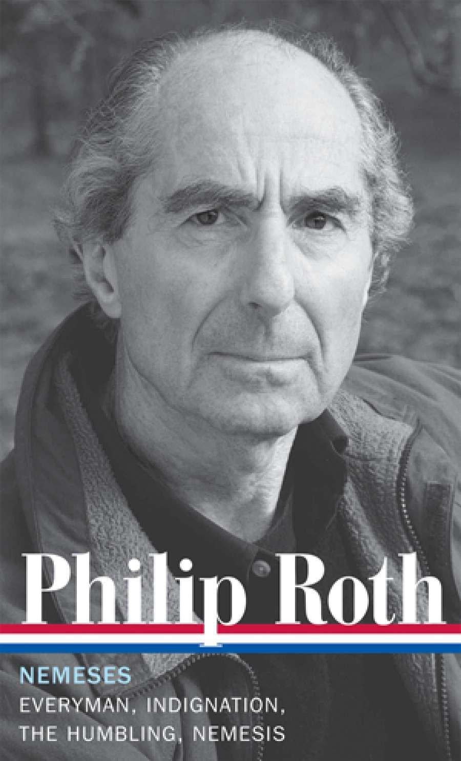 Philip Roth  Nemeses  LOA  237   Everyman   Indignation   The Humbling   Nemesis  Library Of America Philip Roth Edition Band 9
