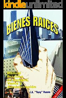 Bienes Raíces.: Manual práctico de compra, venta y administración. (Spanish Edition